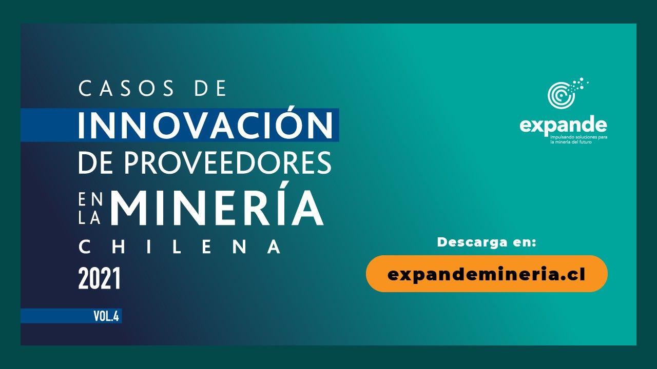 """Expande lanza 4ta edición de """"Casos de Innovación de Proveedores en la Minería Chilena"""""""