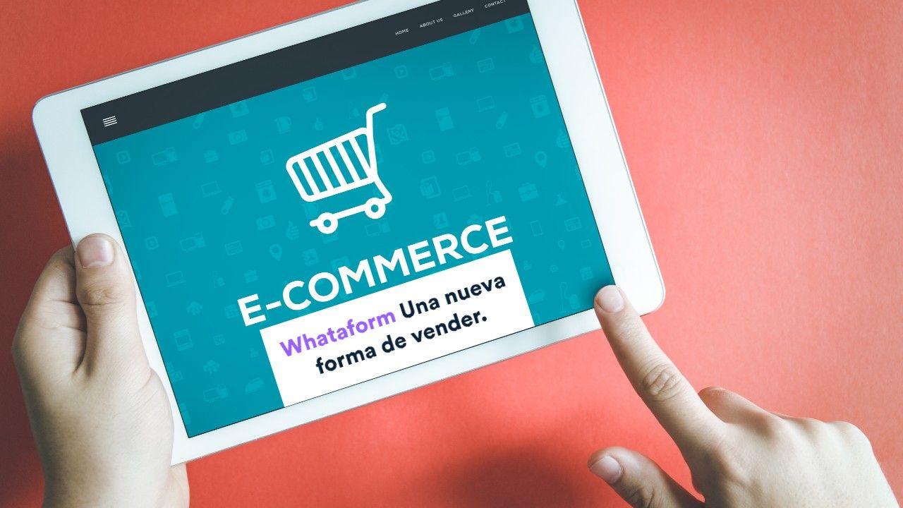 Whataform una plataforma que facilita el e-commerce para emprendedores